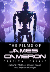 The Films of James Cameron: Critical Essays - Kapell & McVeigh