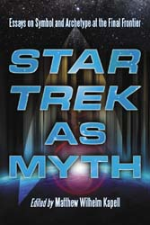 Star Trek as Myth - Matthew Kapell